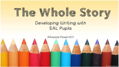The Whole Story - Developing Writing with the ESL/EAL Learner Module 3