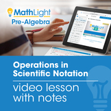 Operations in Scientific Notation Video Lesson with Student Notes