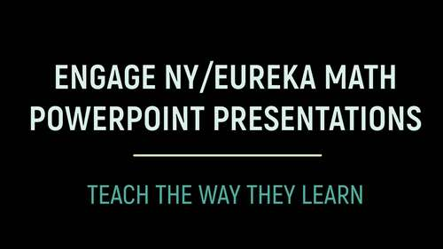 Engage NY/Eureka Math PowerPoint Presentations 3rd Grade Module 5 Topic B