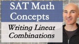 SAT Math Concepts - Writing Linear Combinations