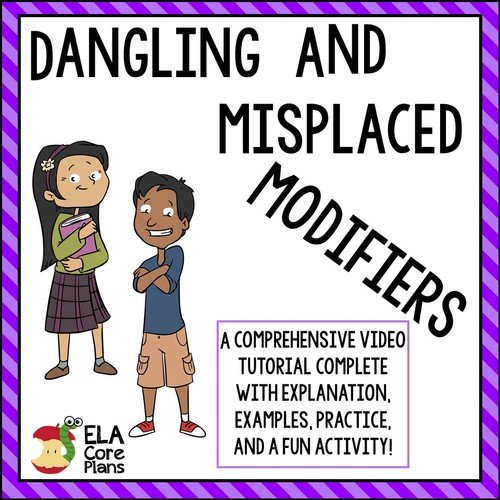 Misplaced and Dangling Modi by ELA Core Plans – Misplaced and Dangling Modifiers Worksheet