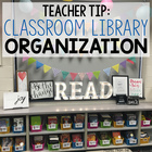 Organizing Your Classroom Library (Teacher Tip)