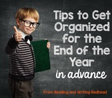Tips to Get Organized for the End of the Year