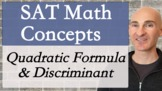 SAT Math Concepts - Quadratic Formula & Discriminant