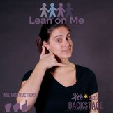 Lean on Me - American Sign Language Instructional Video