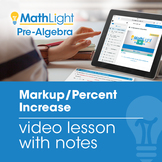 Markup / Percent Increase Video Lesson with Student Notes