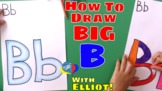 How To Draw BIG Letter B With Elliot  Print Letter B  Lear