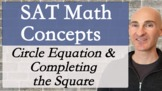SAT Math Concepts - Circle Equation & Completing the Square