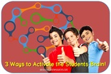 3 Ways to Activate the Students Brain