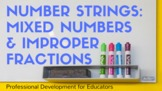Number Strings: Mixed Numbers & Improper Fractions