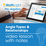 Angle Types & Relationships Video Lesson with Student Notes