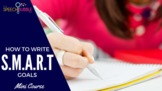 How to Write SMART Goals: Mini Course