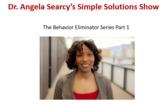 Behavior Eliminator Series Part 1