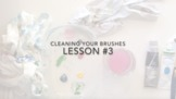 LESSON #3: Cleaning Your Brushes