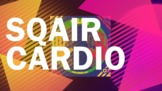 SQAIR Cardio Video / Lesson!