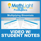 Multiplying Binomials Video Lesson with Student Notes