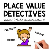 Place Value Detectives: Make it INTERACTIVE!