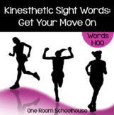 Kinesthetic Sight Words: Get Your Move On!