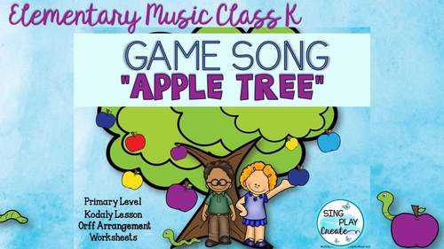"""Game Song """"Apple Tree"""" So-Mi Kodaly-Orff-Lessons-Worksheets Mp3"""
