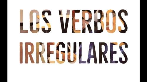 Spanish Video for Irregular Verbs Los verbos irregulares