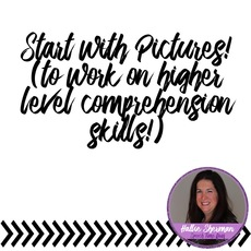 Start With Pictures: Working on higher level thinking questions in speech