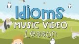 """That's An Idiom"" Music Video Lesson"