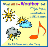 Weather: Music Video, Investigations, & STEM Projects!