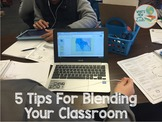 5 Tips for Blending Your Classroom