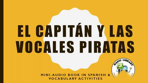 El Capitán y las Vocales Piratas ─ Spanish Story, e-Book, Audiobook, Worksheets