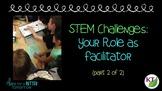 STEM Challenges: Your Role as Facilitator_part 2