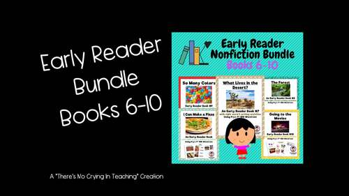 Early Reader Bundle: Books #6-10 (using Fry's 1st 100 Words)