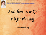 AAC Tips from A to Z -  P is for Planning