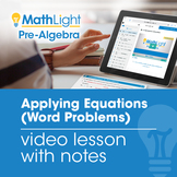 Applying Equations (Word Problems) Video Lesson with Guided Notes