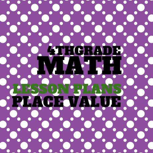 *Place Value of Whole Numbers and Decimals 4.2A 4.2B 4.2C 4.2E 4.2F 4.2H 4.3G