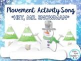 "Snowman Movement Activity Song: ""Hey Mr. Snowman"""