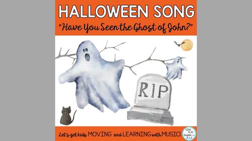 "Halloween Music ""Have You Seen the Ghost of John?"" Song, Activities, Actions,Mp3"