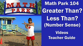 MATH PARK 104: GREATER THAN? LESS THAN? (Number Sense)