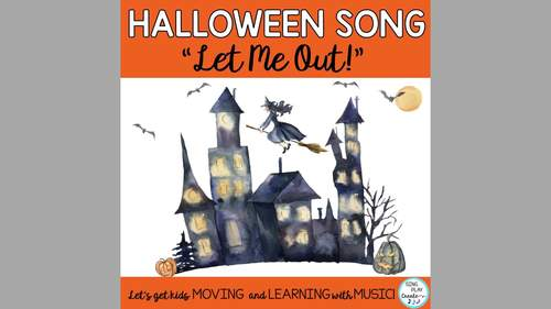 """Halloween Music """"Let Me Out!"""" Song, Activities, Actions Mp3 Tracks, Choral Round"""