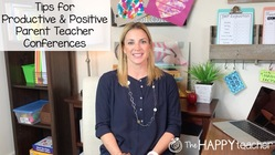 Parent Teacher Conferences: Tips for Productive & Positive Conferences
