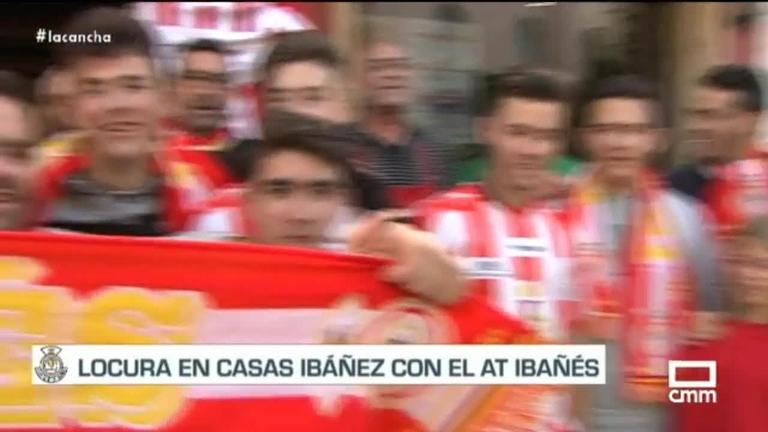 Locura en Casas Ibáñez por el Atlético Ibañés